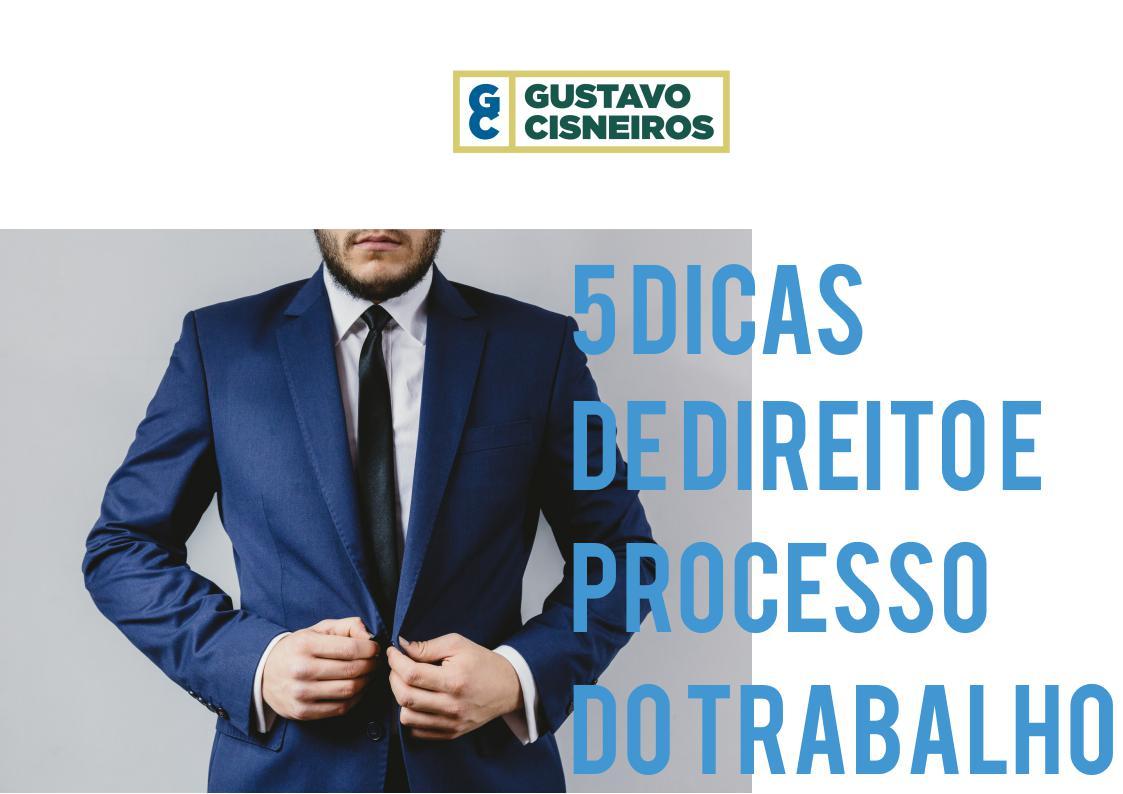 5 DICAS DE DIREITO E PROCESSO DO TRABALHO